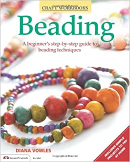 beading a beginner s guide to beading techniques craft