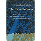 The True Believer: Thoughts on the Nature of Mass Movements ~ Eric Hoffer