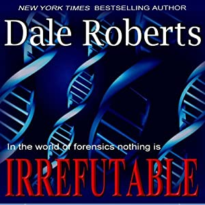 Irrefutable: A Crime Thriller | [Dale Roberts]