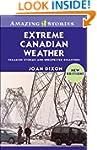 Extreme Canadian Weather: Freakish St...