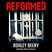 Reformed Audiobook by Ashley Beery Narrated by Chase Johnson