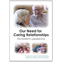 Our Need For Caring Relationships: The Resident's Perspective