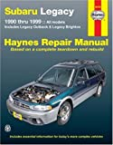 img - for Subaru Legacy 1990 thru 1999: Includes Legacy Outback & Legacy Brighton (Haynes Repair Manual) book / textbook / text book