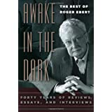 Awake in the Dark: The Best of Roger Ebert ~ Roger Ebert