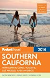 Fodors Southern California 2014: with Central Coast, Yosemite, Los Angeles, and San Diego (Full-color Travel Guide)