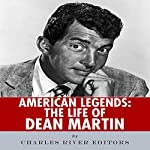 American Legends: The Life of Dean Martin |  Charles River Editors