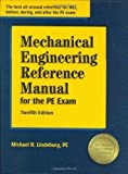 img - for Mechanical Engineering Reference Manual for the PE Exam, 12th Edition by Michael R Lindeburg 12th (twelfth) , New Edition (6/1/2006) book / textbook / text book