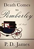 img - for Death Comes to Pemberley by James, P.D.. (Knopf,2011) [Hardcover] book / textbook / text book