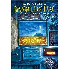 【クリックで詳細表示】Dandelion Fire: Book 2 of the 100 Cupboards: N. D. Wilson: 洋書