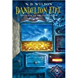 Dandelion Fire: Book 2 of the 100 Cupboards ~ Nathan D. Wilson
