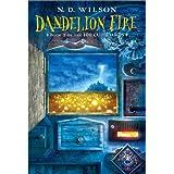Dandelion Fire (100 Cupboards (Paperback))by N D Wilson
