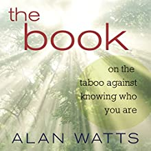 The Book: On the Taboo Against Knowing Who You Are (       UNABRIDGED) by Alan Watts Narrated by Sean Runnette