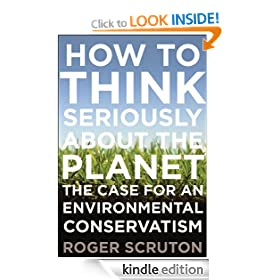 How to Think Seriously About the Planet:The Case for an Environmental Conservatism