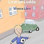 Liraren Ludde (Böckerna om Ludde 1) | Viveca Lärn