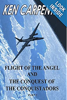 Flight of the Angel and The Conquest of the Conquistadors Part 2
