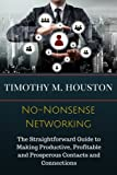 img - for No-Nonsense Networking: The Straightforward Guide to Making Productive, Profitable and Prosperous Contacts and Connections book / textbook / text book