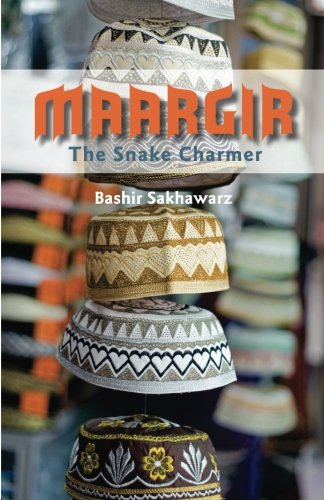 Book: Maargir ~ The Snake Charmer by Bashir Sakhawarz