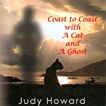 Coast to Coast with a Cat and a Ghost | Judy Howard