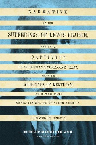 Narrative of the Sufferings of Lewis Clarke (V. Ethel Willis White Books)