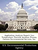 img - for Application Analysis Report: Low Temperature Thermal Aeration Process, Canonie Environmental Services, Inc. book / textbook / text book