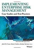 Implementing Enterprise Risk Management: Case Studies and Best Practices (Robert W. Kolb Series)