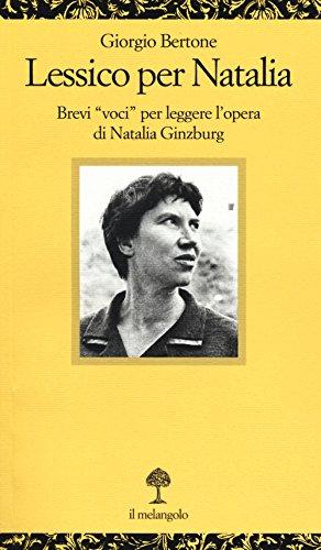 Lessico per Natalia. Brevi «voci» per leggere l'opera di Natalia Ginzburg