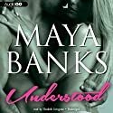 Understood: Unbroken, Book 1 (       UNABRIDGED) by Maya Banks Narrated by Elizabeth Livingston