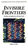 Invisible Frontiers: The Race to Synthesize a Human Gene (0195151593) by Stephen Hall