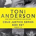 Cold Justice Series Box Set, Volume I: Books 1-3 Hörbuch von Toni Anderson Gesprochen von: Eric G. Dove
