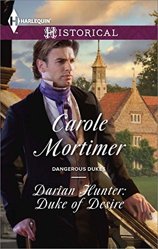 Carole Mortimer - Darian Hunter: Duke of Desire (Dangerous Dukes)