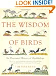 The Wisdom of Birds: An Illustrated H...