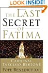 The Last Secret of Fatima: The Revela...
