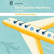 Key Takeaways & Analysis of The Checklist Manifesto: How to Get Things Right, by Atul Gawande Audiobook by  Instaread Narrated by Sean Patrick Hopkins