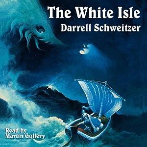 The White Isle | [Darrell Schweitzer]