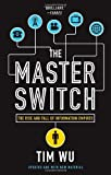 img - for The Master Switch: The Rise and Fall of Information Empires (Vintage) book / textbook / text book
