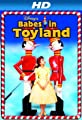 Babes In Toyland [HD]