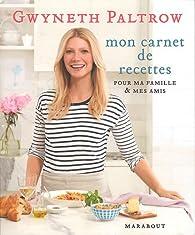 Les secrets de cuisine de Gwyneth Paltrow par Gwyneth Paltrow