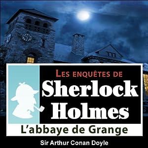 L'Abbaye de Grange (Les enquêtes de Sherlock Holmes 25) | Livre audio