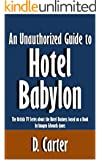 An Unauthorized Guide to Hotel Babylon: The British TV Series about the Hotel Business based on a Book by Imogen Edwards-Jones [Article]
