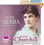 Jennie Churchill: Winston's American...