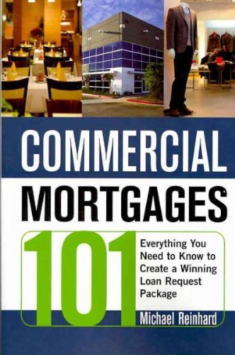 Commercial Mortgages 101 Everything You Need To Know To Create A Winning Loan Request Package Commercial Mortgages 101 (Commercial Mortgages 101 compare prices)