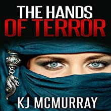The Hands of Terror: The Chronicles of Terror, Book 3 (       UNABRIDGED) by K. J. McMurray Narrated by Nancy Peterson
