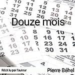 Douze mois | Pierre Béhel