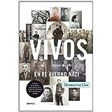 Vivos en el averno nazi: En busca de los últimos supervivientes españoles de los campos de concentración de la...
