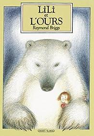 Lili et l'ours par Raymond Briggs