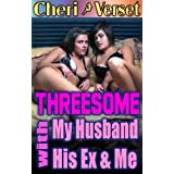 Threesome with My Husband, His Ex, and Me (swingers erotica)by Cheri Verset