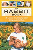 img - for The Rabbit Book: A Guide to Raising and Showing Rabbits book / textbook / text book