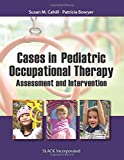 img - for Cases in Pediatric Occupational Therapy: Assessment and Intervention book / textbook / text book
