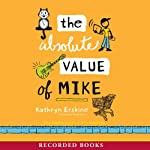 The Absolute Value of Mike | Kathryn Erskine