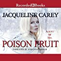 Poison Fruit: Agent of Hel, Book 3 (       UNABRIDGED) by Jacqueline Carey Narrated by Johanna Parker